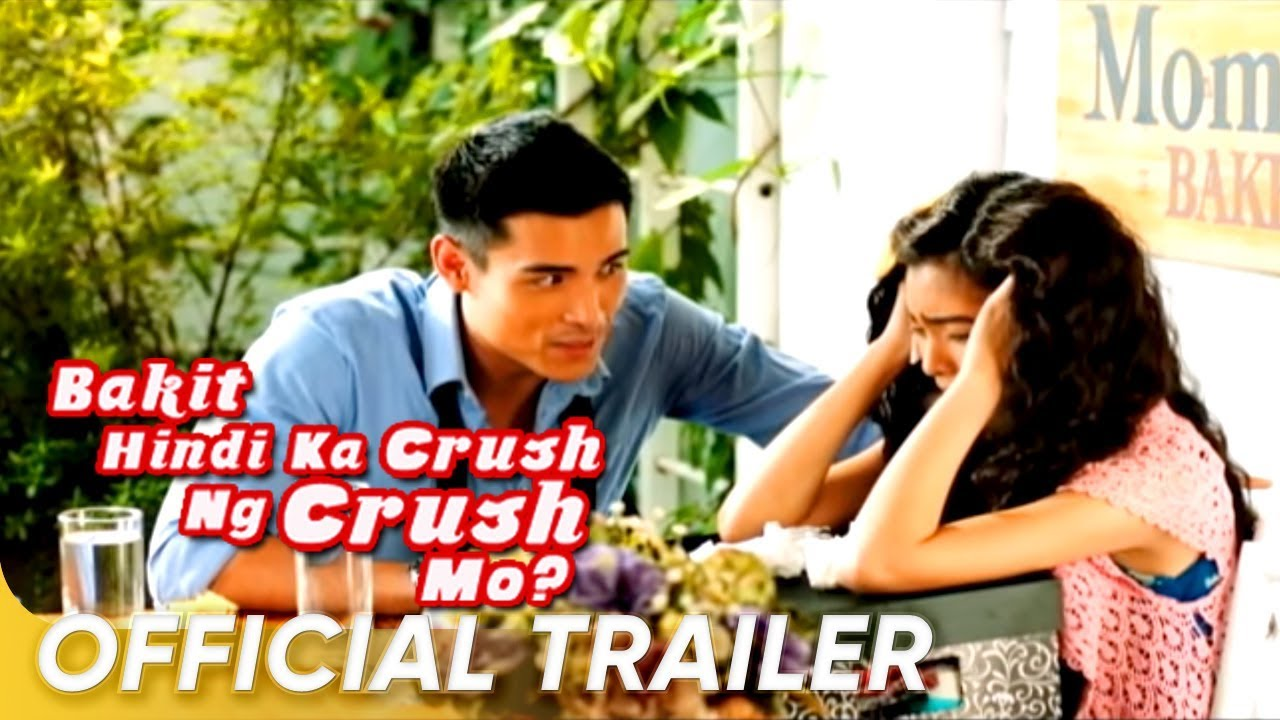 Bakit Hindi Ka Crush Ng Crush Mo Official Trailer | Kim, Xian | 'Bakit Hindi Ka Crush Ng Crush Mo'