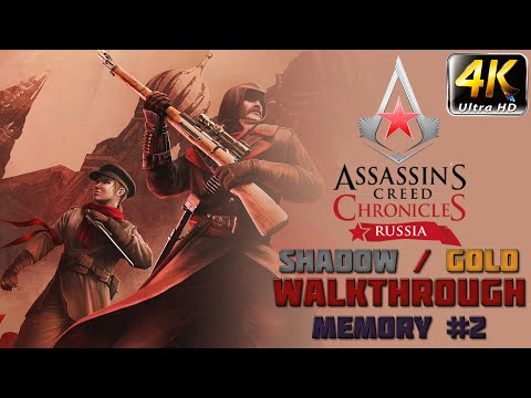 Assassin's Creed Chronicles: Russia - Walkthrough - Shadow/Gold - 4K - Memory 2 - Red Fury