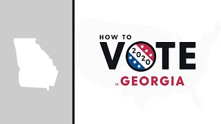How To Vote In Georgia 2020