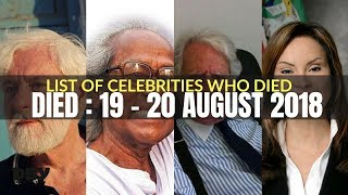 List of Celebrities Who died in 19 and 20 August 2018