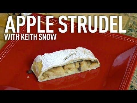 Apple Strudel Recipe with Keith Snow