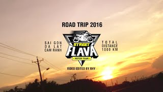 Street Flava Road Trip 2016 - Sai Gòn, Đà Lạt, Cam Ranh