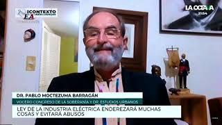 LEY DE LA INDUSTRIA ELÉCTRICA ENDEREZARÁ MUCHAS COSAS Y EVITARÁ ABUSOS. Pablo Moctezuma Barragán