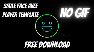 New Smile Face Avee Player Template Free Download 2021 (NO GIF)