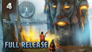 Thea 2 The Shattering - Full Release Gameplay - Part 4