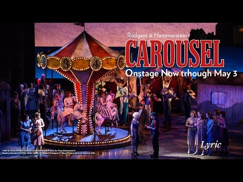Rodgers and Hammerstein's CAROUSEL at Lyric Opera of Chicago April 10 – May 3
