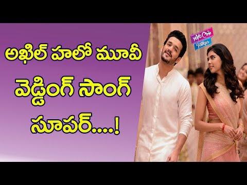 Akkineni Akhil's Hello Movie Wedding Song Charming the Audience | Nagarjuna | YOYO Cine Talkies