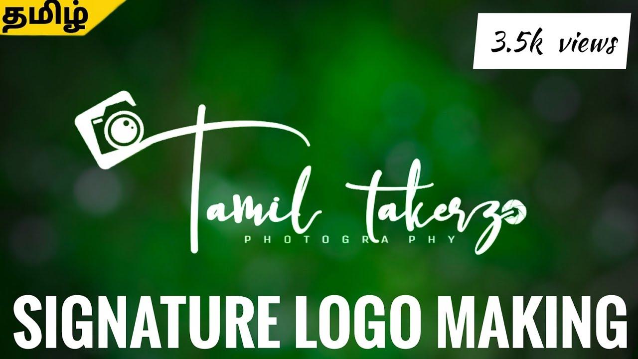 Signature logo making tamil   pics art editing   tamil mobile photography