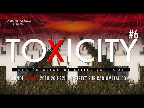 TOXICITY #6 - Gilles LARTIGOT Mars 2018