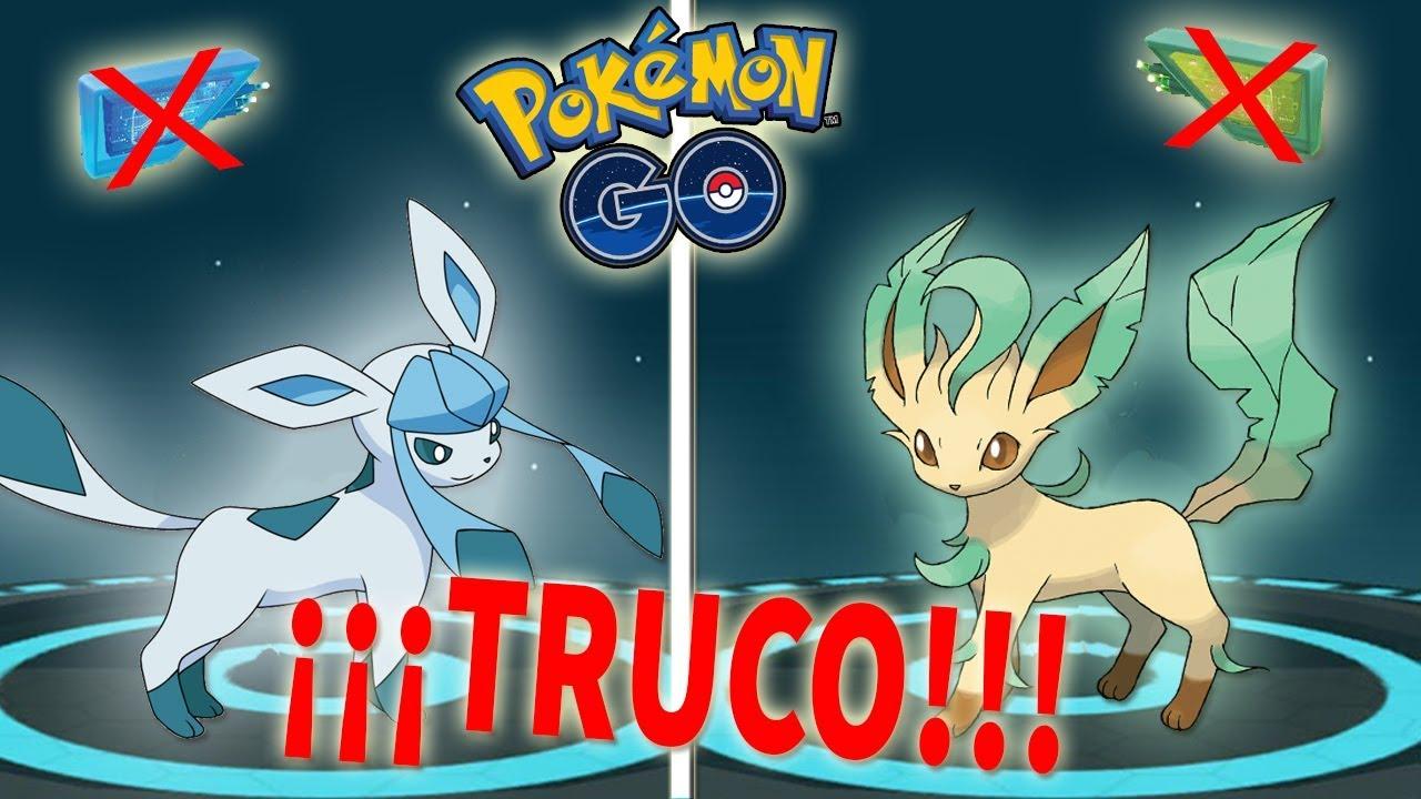 Truco Como Conseguir A Glaceon Y Leafeon Sin Cebos En Pokémon Go Keibron Youtube