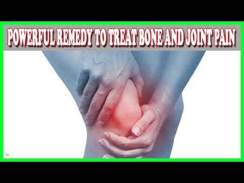 Super Powerful Remedy To Treat Bone And Joint Pain - Best Home Remedies