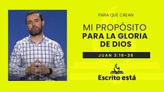 Mi propósito para la gloria de Dios. | Escrito está: Servicio de Doctrina Bíblica