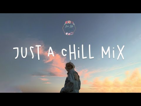 just-a-chill-mix-|-english-songs-playlist---lauv,-james-smith,-ali-galie