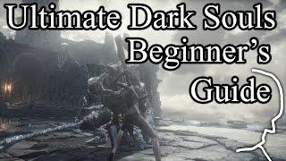 The Ultimate Dark Souls Beginner's Guide | Dark Souls 3 | Dark Souls 2 | Dark Souls 1 (spoiler free)