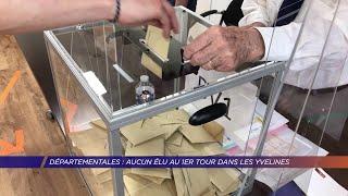 Yvelines | Pas d'élu au 1er tour dans les Yvelines aux départementales