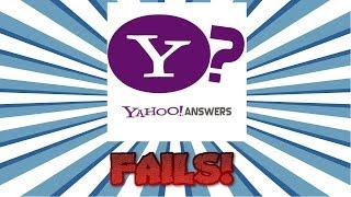 Stupid Yahoo Answer Questions