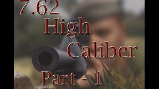 Let's Play 7.62 High Calibre - Part 1