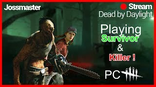 🔴DBD ON PC !🔴LETS TRY AND SURVIVE !🔪 OR KILL THEM ALL 🔪 !!
