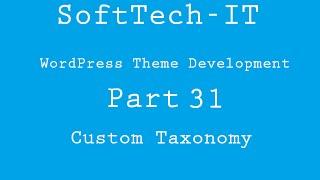 WordPress Theme Development Part 31 ( WordPress Custom Taxonomy )