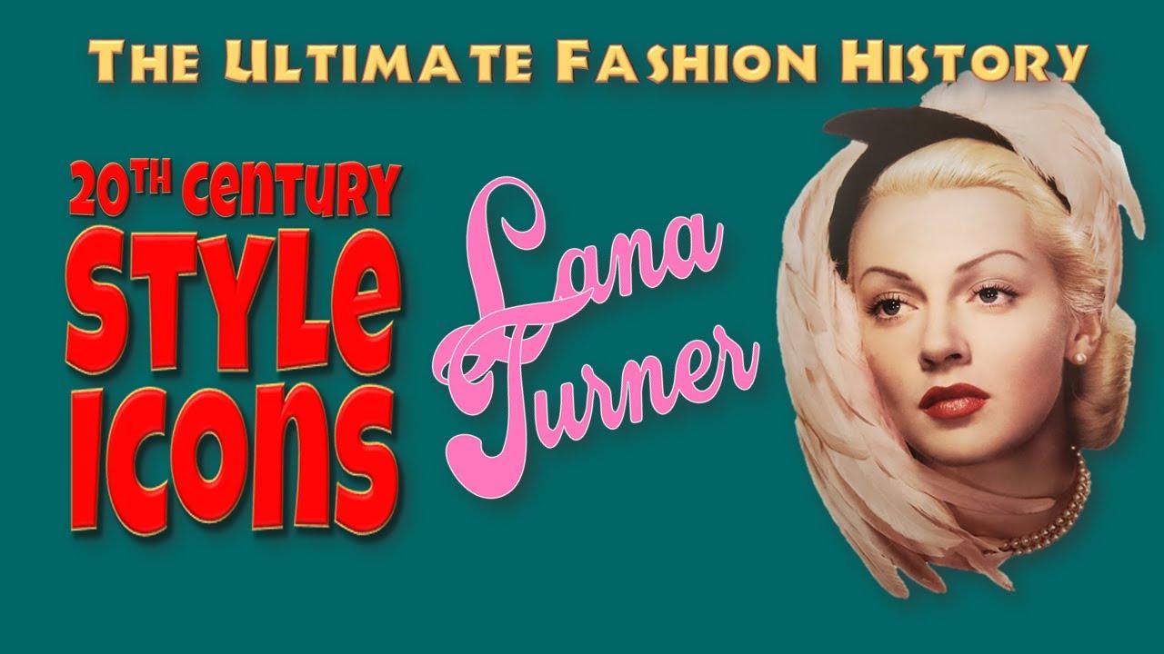 20th CENTURY STYLE ICONS: Lana Turner