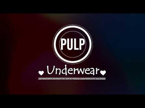 Pulp - Underwear Lyrics HD