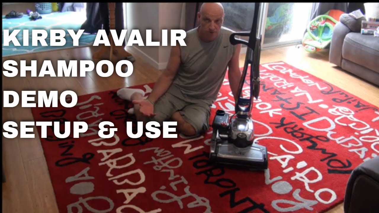 Kirby Avalir 2 Demonstration Shampoo System Step By Step Setup And Use Save Money On Carpets Youtube