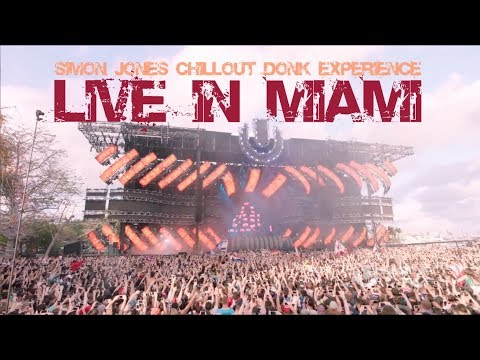 Simon Jones Chillout Donk Experience  I Can Feel It LIVE IN MIAMI
