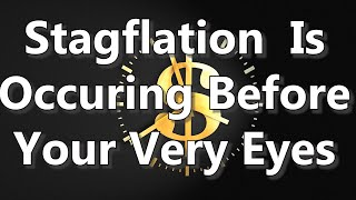 Stagflation Is Occurring Before Your Very Eyes