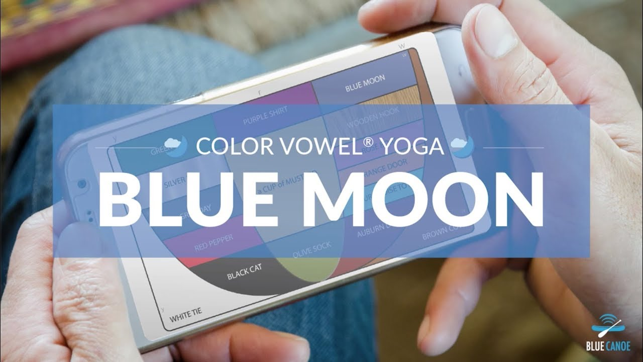 Color Vowel Yoga Blue Moon Youtube