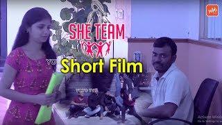 She Team Telugu Short Film | 2018 Telugu Short Films | Tollywood Latest Movies | YOYO TV NEWS