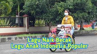 Lagu Anak Naik Becak - Lagu Anak Indonesia Populer