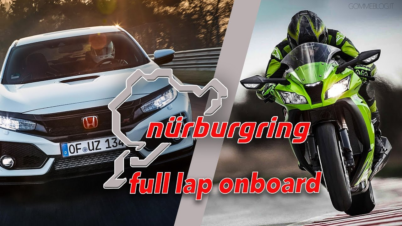 Nurburgring Record Time Car Vs Motorcycle 2017 Honda Civic Type R Kawsaki Ninja Zx10r