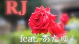 RJ feat. あたゆん
