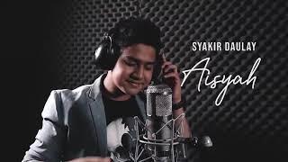 Gambar cover LAGU YG LAGI VIRAL (AISYAH - ISTRI RASULULLAH) SYAKIR DAULAY