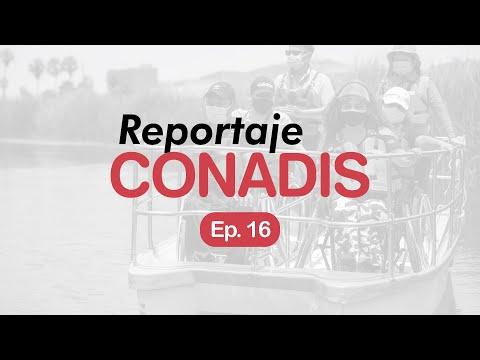 Reportaje Conadis | Ep. 16
