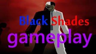 Black Shades Gameplay