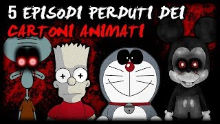 TOP 5 EPISODI PERDUTI DEI CARTONI ANIMATI 💀 LOST EPISODE CARTOON