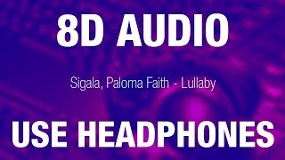 Sigala, Paloma Faith - Lullaby   8D AUDIO