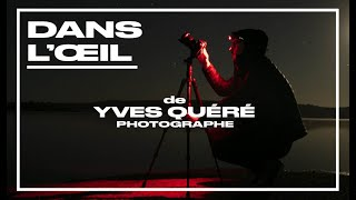 Dans l'oeil de Yves Quéré - Photographe