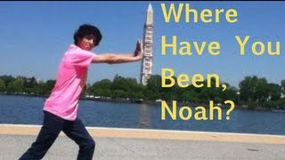 Where Have You Been, Noah?