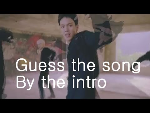GUESS THE KPOP SONG BY THE INTRO