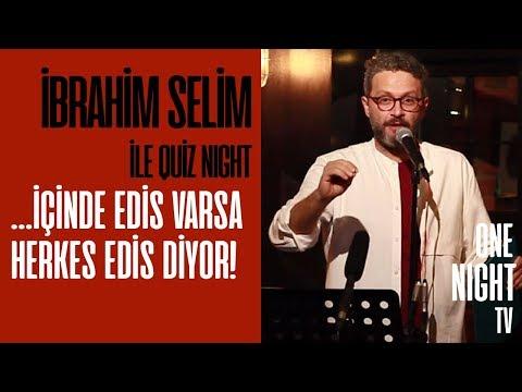 İbrahim Selim İle Quiz Night - 7 (Bölüm 3) – ...İçinde Edis Varsa Herkes Edis Diyor!