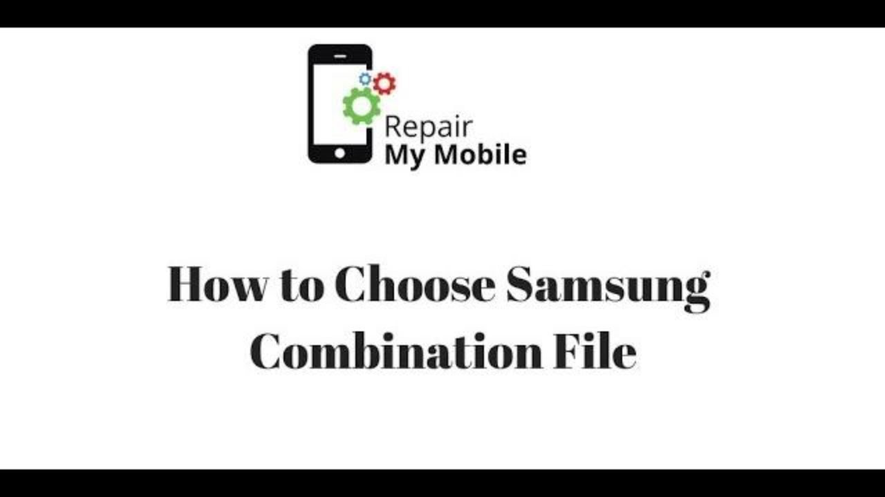 How to Choose Samsung Combination file