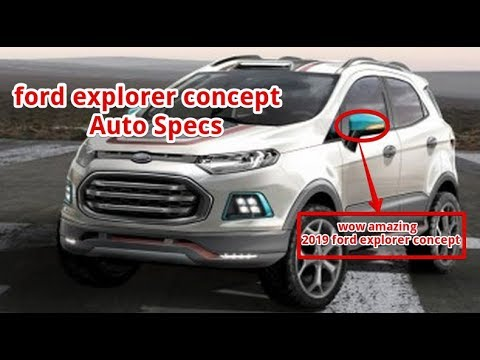 2019 Ford Explorer Concept Youtube