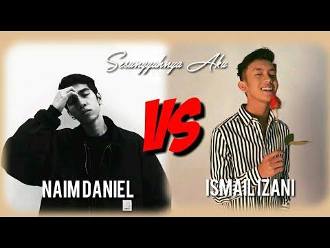 Naim Daniel vs Ismail Izani( Cover) - Sesungguhnya Aku