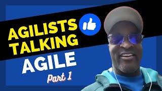 AGILISTS TALKING AGILE PT.1
