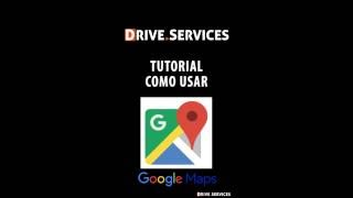Como usar Google Maps - Drive Services Free HD Video