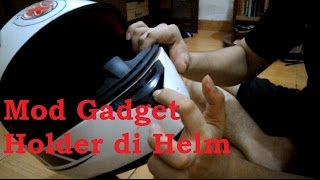 6 tutorial mod gadget holder di helm   motovlog indonesia