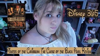 PIRATES OF THE CARIBBEAN: THE CURSE OF THE BLACK PEARL || A Disney 365 Review