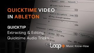 Using QuickTime Movies In Ableton Live - Loop+ Quick Tip